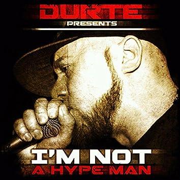 I'm Not a Hypeman