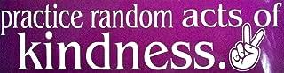 Best practice random acts of kindness bumper sticker Reviews