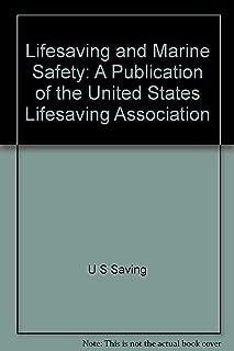 Lifesaving and Marine Safety: A Publication of the United States Lifesaving Association