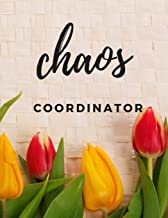 Chaos Coordinator: The perfect beautiful tulip flower 18 month blank planner to track appointments, birthdays, special events or goals.