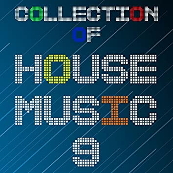 Collection Of House Music, Vol. 9