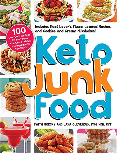 Keto Junk Food: 100 Low-Carb Recipes for the Foods You Crave—Minus the Ingredients You Don't! (English Edition)
