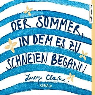 Der Sommer, in dem es zu schneien begann                   Autor:                                                                                                                                 Lucy Clarke                               Sprecher:                                                                                                                                 Anna Carlsson,                                                                                        Andreas Fröhlich                      Spieldauer: 6 Std. und 40 Min.     95 Bewertungen     Gesamt 4,3