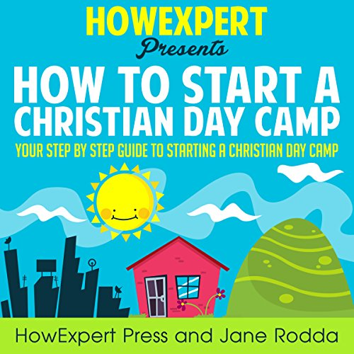 How to Start a Christian Day Camp audiobook cover art