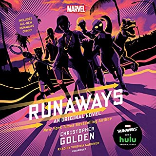 Runaways     An Original Novel              By:                                                                                                                                 Christopher Golden,                                                                                        Rainbow Rowell                               Narrated by:                                                                                                                                 Virginia Gardner                      Length: 7 hrs and 3 mins     33 ratings     Overall 4.6