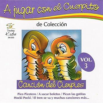 A Jugar Con el Cuerpito de Colección: Canción del Cienpiés, Vol. 3