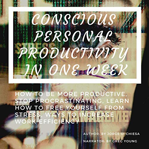 Conscious Personal Productivity in One Week: How to Be More Productive Titelbild