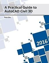 A Practical Guide to AutoCAD Civil 3D 2016