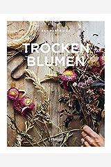 Trockenblumen: Pflanzen auswählen, richtig trocknen, stilvoll arrangieren Hardcover