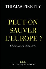 Peut-on sauver l'Europe ?: Chroniques 2004-2012 (LIENS QUI LIBER) Format Kindle
