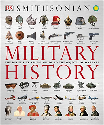 Compare Textbook Prices for Military History: The Definitive Visual Guide to the Objects of Warfare Reprint Edition ISBN 0790778036089 by DK Publishing