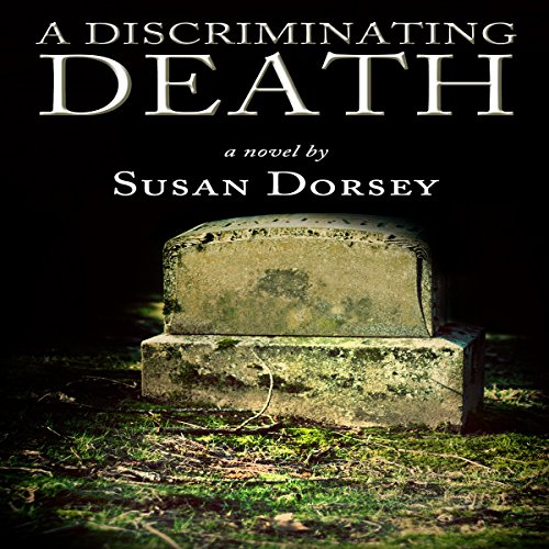 A Discriminating Death                   By:                                                                                                                                 Susan Dorsey                               Narrated by:                                                                                                                                 Brittany Pate                      Length: 5 hrs and 40 mins     1 rating     Overall 5.0