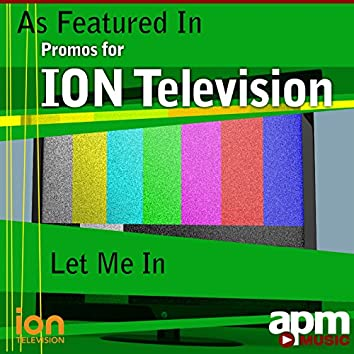 Let Me In (As Featured in Promos for the ION Television Network) - Single