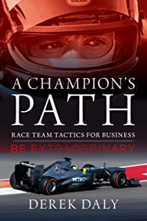 A Champion's Path: Race Team Tactics for Business be Extraordinary