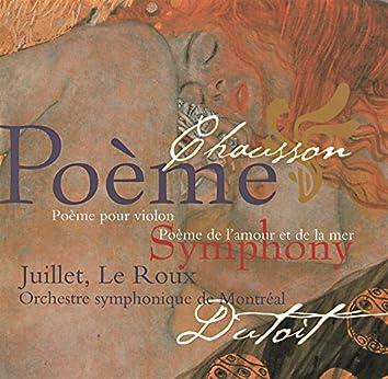 Chausson: Symphony; Poème; Poème de l'amour et de la mer