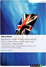 """Bill Bryson´s View of Great Britain and the USA in """"Notes from a Small Island"""" and """"Notes from a Big Country"""": A Comparati..."""