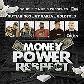 Money Power Respect (feat. GT Garza & Goldtoes)