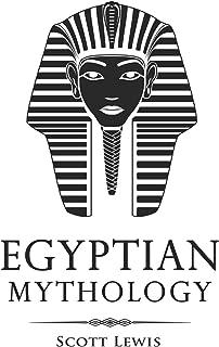 Egyptian Mythology: Classic Stories of Egyptian Myths, Gods, Goddesses, Heroes, and Monsters