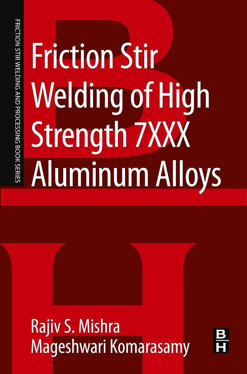 白菜パイチョコレートFriction Stir Welding of High Strength 7XXX Aluminum Alloys (Friction Stir Welding and Processing)