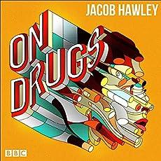 Jacob Hawley: On Drugs