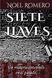 Siete Llaves: Un misterio enterrado en el pasado