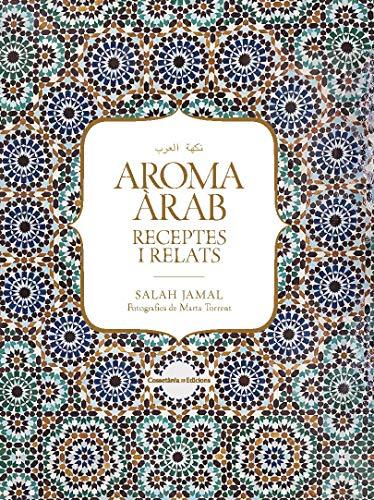 Aroma Àrab: Receptes i relats (Altres cuina)
