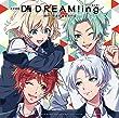 ドラマCD『DREAM!ing』 ~踊れ! 普通の温泉旅行記