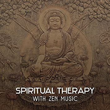 Spiritual Therapy with Zen Music – Best for Yoga Exercises, Mindfulness Meditation and Deep Breathing