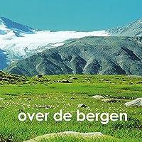 Binsbergern: Over De Bergen