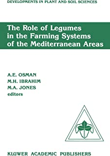 The Role of Legumes in the Farming Systems of the Mediterranean Areas: Proceedings of a Workshop on the Role of Legumes in...