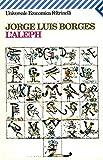 L'Aleph - Traduit de l'espagnol par Roger Caillois et René L.-F. Durand - Gallimard , L'Imaginaire - 01/01/2005