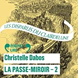 Les Disparus du Clairdelune: La Passe-Miroir 2