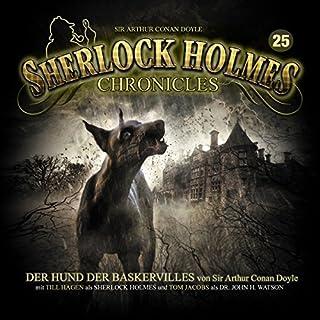 Der Hund der Baskervilles     Sherlock Holmes Chronicles 25              Autor:                                                                                                                                 Arthur Conan Doyle                               Sprecher:                                                                                                                                 Till Hagen,                                                                                        Tom Jacobs,                                                                                        Christian Rode,                   und andere                 Spieldauer: 4 Std. und 13 Min.     28 Bewertungen     Gesamt 4,8