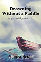 Drowning Without A Paddle: A 52-Week Devotional