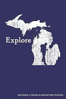 Explore Michigan A Travel & Adventure Journal: Blank Lined Journal