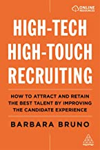 High-Tech High-Touch Recruiting: How to Attract and Retain the Best Talent By Improving the Candidate Experience                                              best High Tech Books