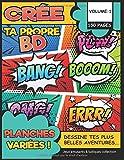 Crée ta propre BD planches variées 150 pages: Livre d'activité créative pour enfants...