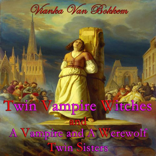 'Twin Vampire Witches' and 'A Vampire and Werewolf Twin Sisters' audiobook cover art