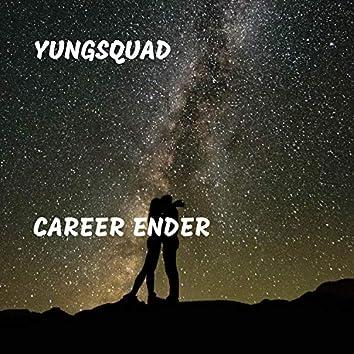 Career Ender