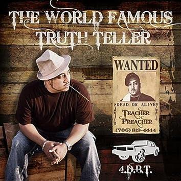 The World Famous Truth Teller
