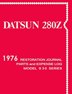 1976 DATSUN 280Z - Restoration Journal and Expense Log: Document the progress of your car's restoration, and keep track of...