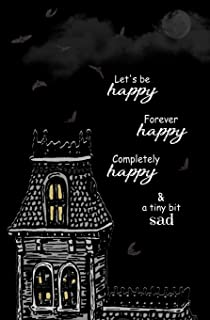 """Let's be Happy. Forever Happy. Completely Happy, and a Tiny Bit Sad."""": Blank Journal and Musical Theater Themed Gift"""
