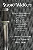 Sword Wielders: 11 Tales Of Wielders And The Swords They Bear (English Edition)