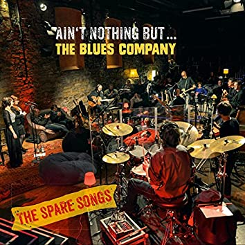 Ain't Nothin' But... - The Spare Songs (Silent Concert Live)