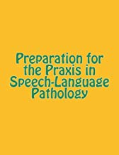Preparation for the Praxis in Speech-Language Pathology