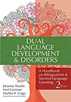 Dual Language Development & Disorders: A Handbook on Bilingualism and Second Language Learning (Communication and Language Intervention)