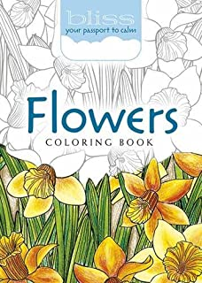 BLISS Flowers Coloring Book: Your Passport to Calm (Adult Coloring)