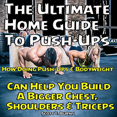 The Ultimate Home Guide to Push-Ups audiobook cover art