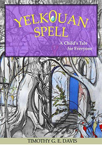 Yelkouan Spell: A Child's Tale for Everyone (English Edition)