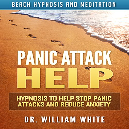 Panic Attack Help     Hypnosis to Help Stop Panic Attacks and Reduce Anxiety via Beach Hypnosis and Meditation              By:                                                                                                                                 Dr. William White                               Narrated by:                                                                                                                                 Ruby M. Frost                      Length: 3 hrs and 14 mins     Not rated yet     Overall 0.0